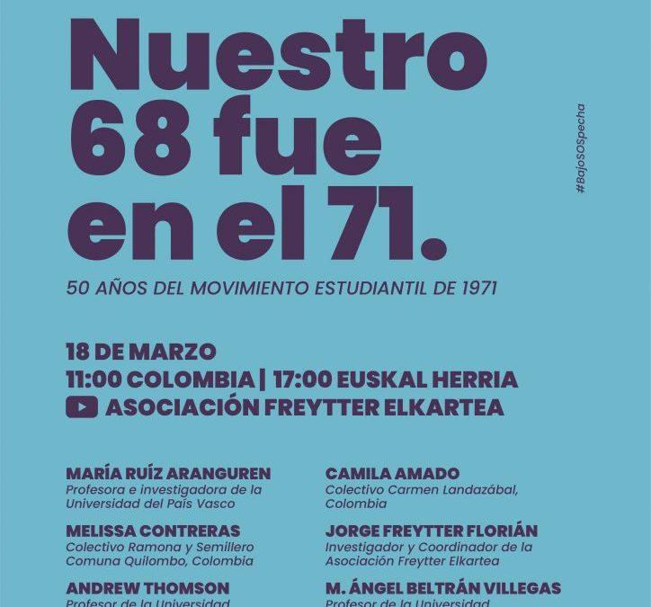 Jornadas de los 50 años del Movimiento Estudiantil Colombiano de 1971. Nuestro 68 fue el 71.